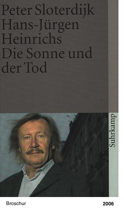 Die Sonne und der Tod -Peter Sloterdijk, Hans-Jürgen Heinrichs