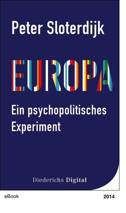 Europa – ein psychopolitisches Experiment Peter Sloterdijk