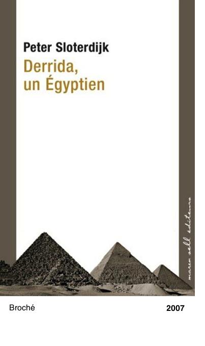 Derrida, un Eqyptien - Peter Sloterdijk