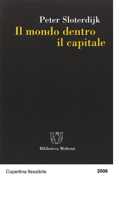 Il mondo dentro il capitale - Peter Sloterdijk