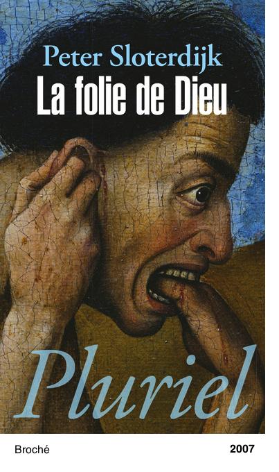 La folie de Dieu - Peter Sloterdijk