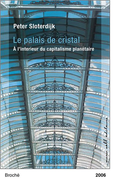 Le Palais de cristal - Peter Sloterdijk