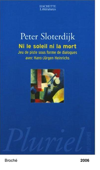 Ni le soleil ni la mort - Peter Sloterdijk