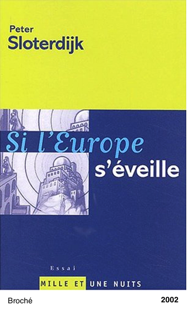 Si l'Europe s'eveille - Peter Sloterdijk