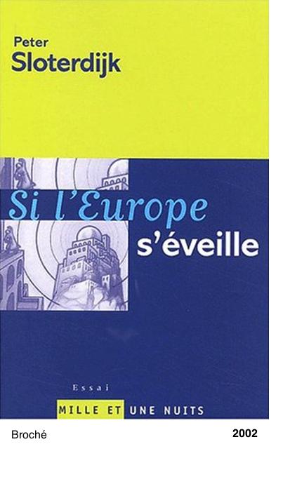 Si l'Europe s'eveille - Peter Sloterdijk