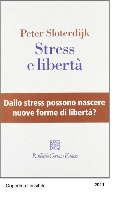 Stress e libertà - Peter Sloterdijk
