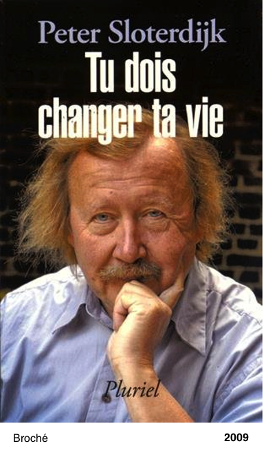 Tu dois changer ta vie - Peter Sloterdijk