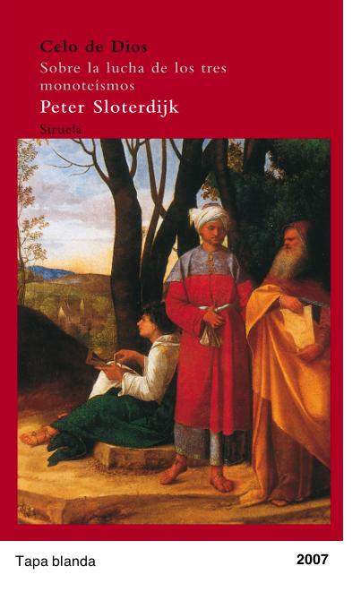Celo de Dios- Sobre la lucha de los tres monoteísmos - Peter Sloterdijk