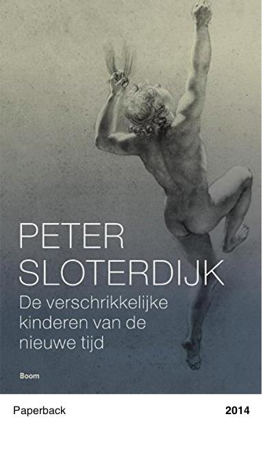 De verschrikkelijke kinderen van de nieuwe tijd - Peter Sloterdijk