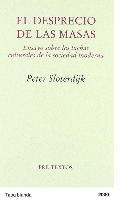 El desprecio de las masas. Ensayo sobre las luchas culturales de la sociedad moderna - Peter Sloterdijk