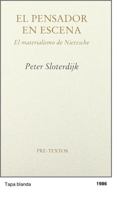 El pensador en escena. El materialismo de Nietzsche - Peter Sloterdijk