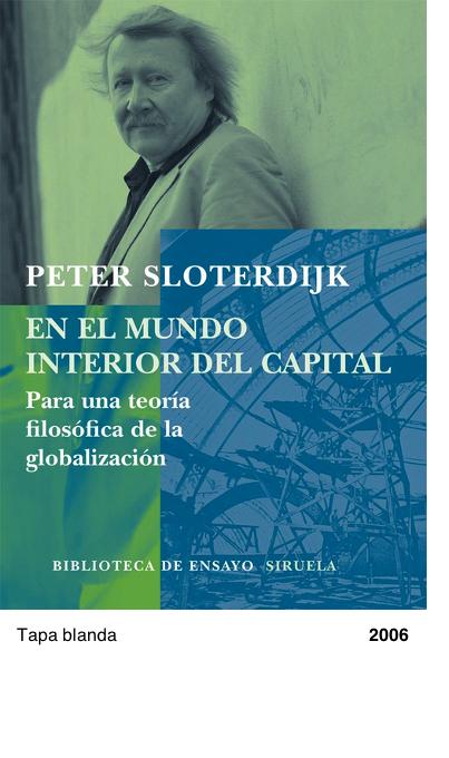 En el mundo interior del capital: Para una teoría filosófica de la globalización - Peter Sloterdijk