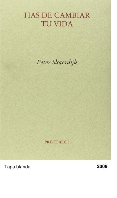 Has De Cambiar Tu Vida - Peter Sloterdijk