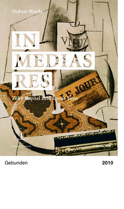 In media res - Zehn Kapitel zum Iconic Turn - Hubert Burda