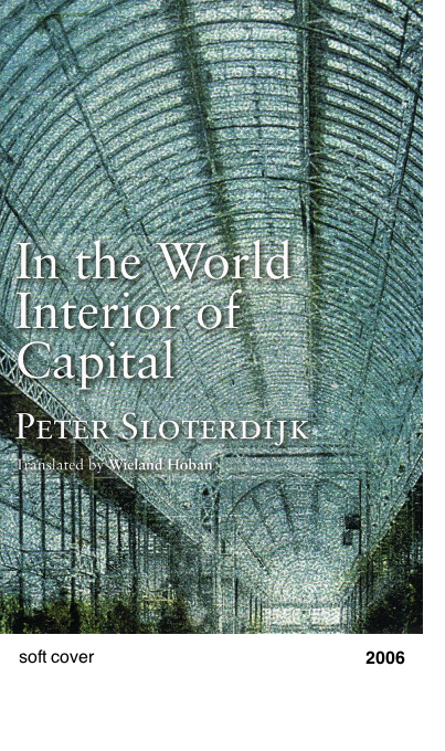In the World Interior of Capital - Peter Sloterdijk