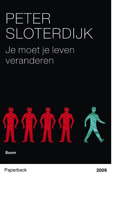 Je moet je leven veranderen - Peter Sloterdijk