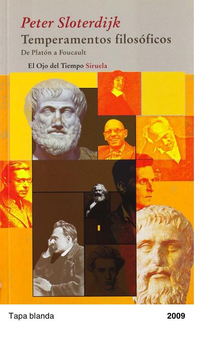Temperamentos filosóficos: De Platón a Foucault - Peter Sloterdijk