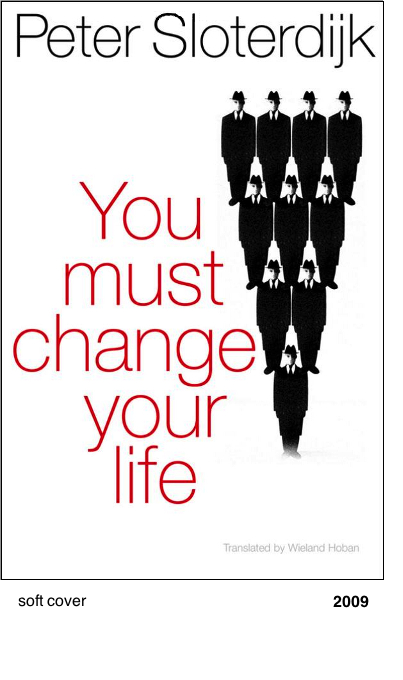 You Must Chacnge Your Life - Peter Sloterdijk