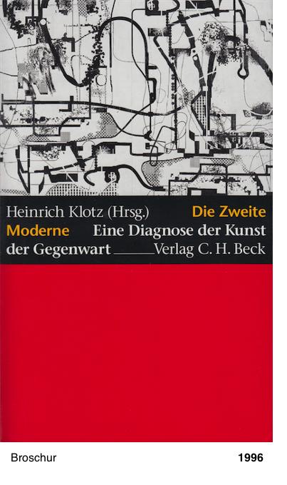Die Zweite Moderne. Eine Diagnose der Kunst der Gegenwart - Heinrich Klotz (Hrsg.)