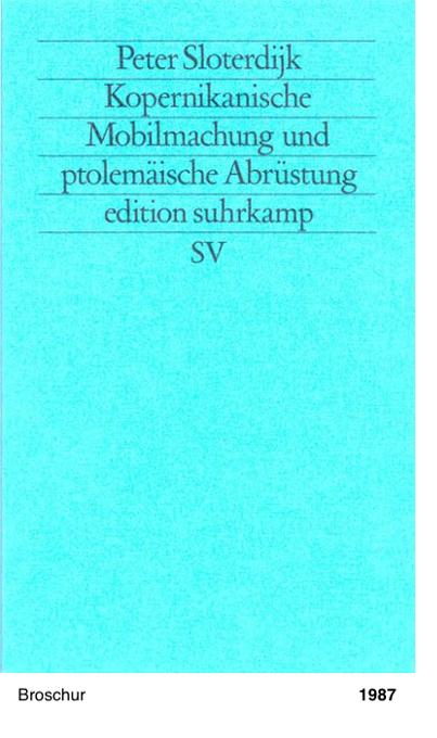 Kopernikanische Mobilmachung und ptolemäische Abrüstung - Peter Sloterdijk