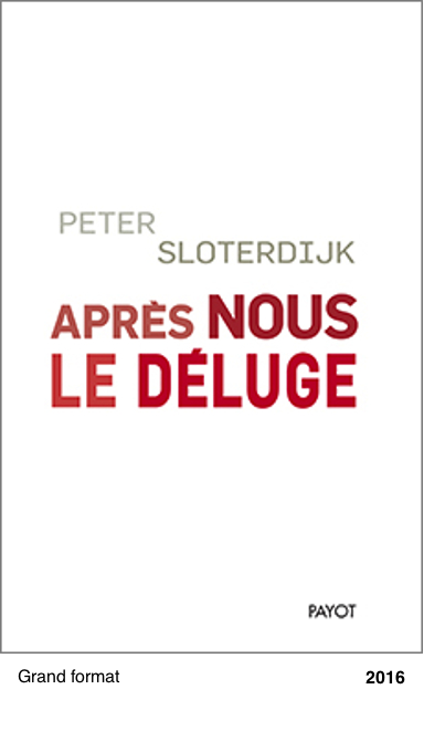 Après nous le déluge - Peter Sloterdijk