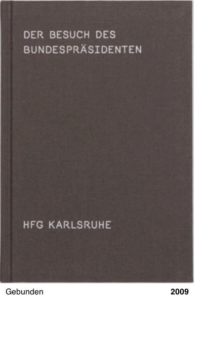 Der Besuch des Bundespräsidenten - HfG Karlsruhe 2008