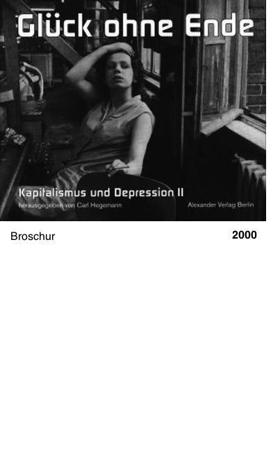Kapitalismus und Depression II - Glück ohne Ende