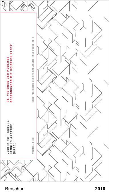 Re-Visionen der Moderne. Begegnungen mit Heinrich Klotz