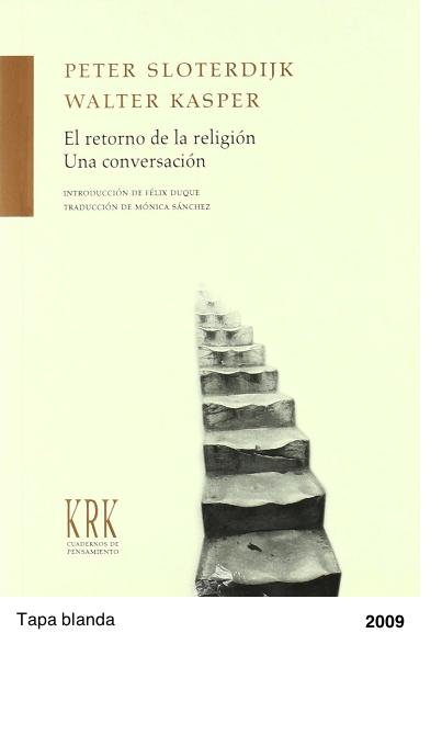 El Retorno de la religion - Una conversacion - Peter Sloterdijk - Walter Kasper
