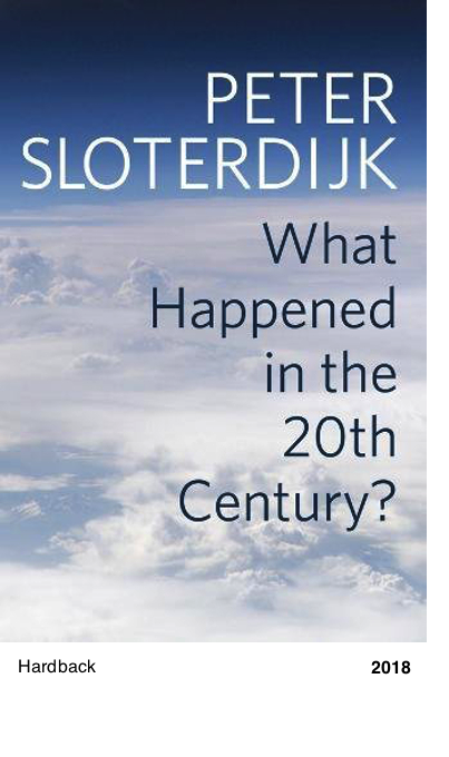 What Happened in the 20.th Century? - Peter Sloterdijk