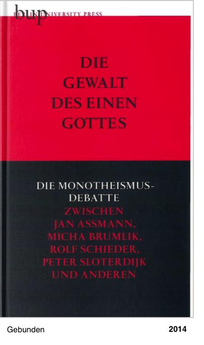 Die Gewalt des einen Gottes - Die Monotheismusdebatte