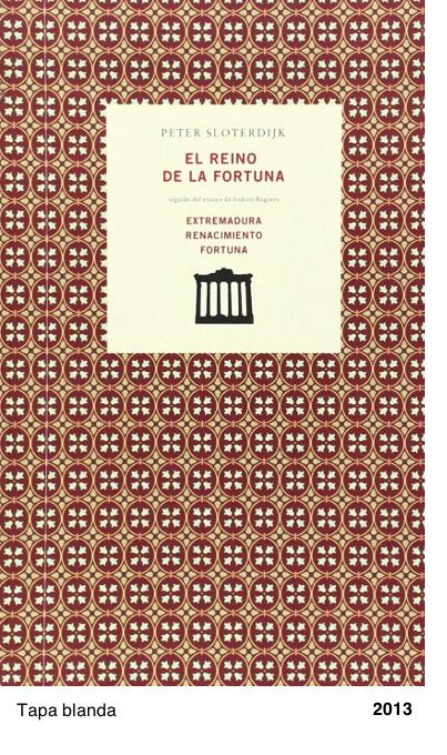 El reino de la fortuna - Extremadura renacimiento fortuna - Peter Sloterdijk