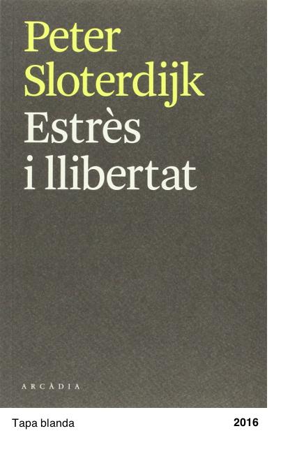Estrès i llibertat - Peter Sloterdijk