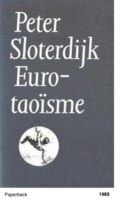 Eurotaoisme - Over de kritiek van de politieke kinetiek - Peter Sloterdijk