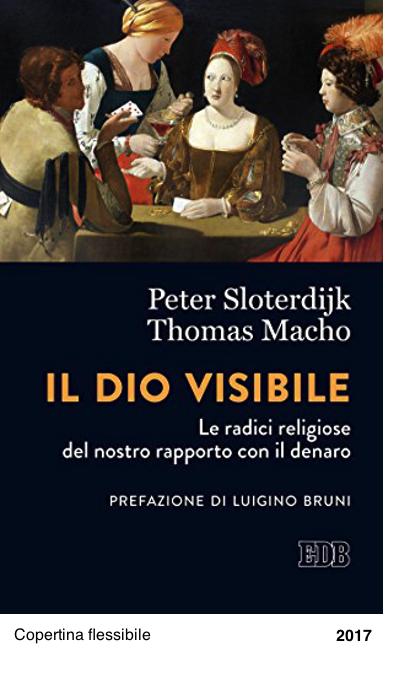 Il Dio visibile: Le radici religiose del nostro rapporto con il denaro - Peter Sloterdijk