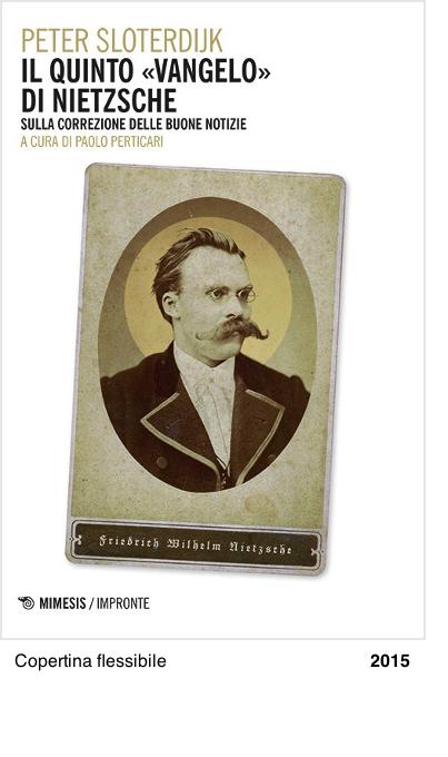 Il quinto vangelo di Nietzsche. Sulla correzione delle buone notizie - Peter Sloterdijk
