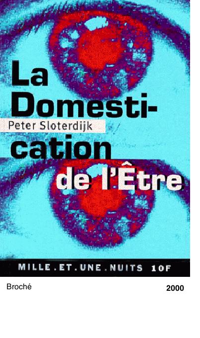 La Domestication de l'être - Peter Sloterdijk