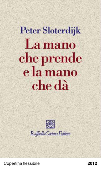 La mano che prende e la mano che dà - Peter Sloterdijk