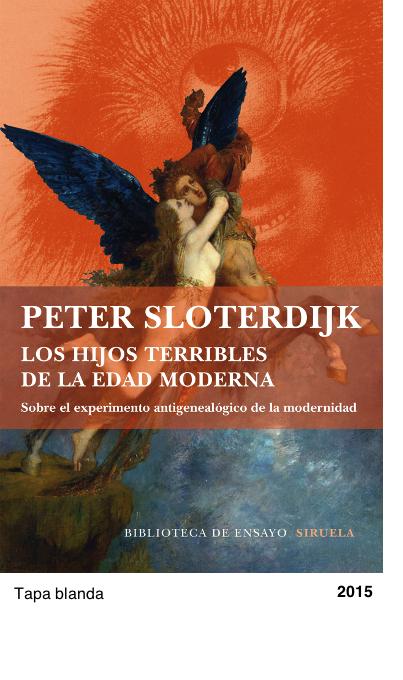 Los hijos terribles de la edad moderna : sobre el experimento antigenealógico de la modernidad - Peter Sloterdijk
