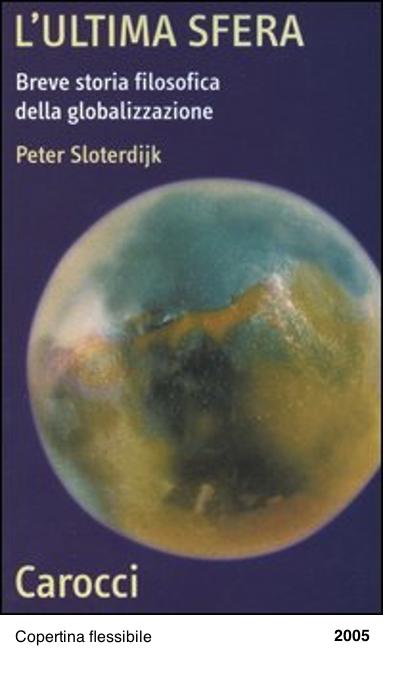 L' ultima sfera. Breve storia filosofica della globalizzazione - Peter Sloterdijk