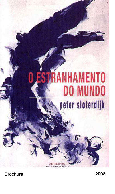 O Estranhamento do Mundo - Peter Sloterdijk