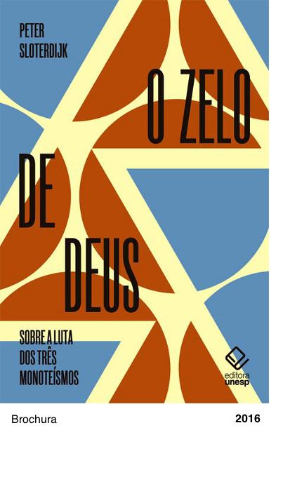 O zelo de deus - Peter Sloterdijk