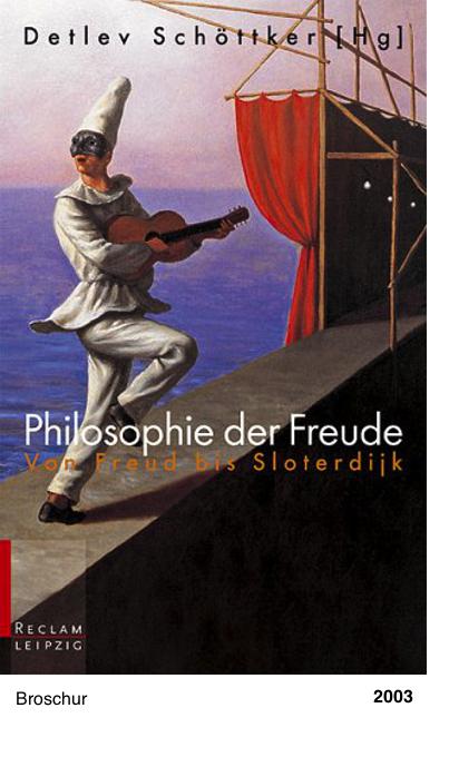 Philosophie der Freude - Detlev Schöttker (Hg.)