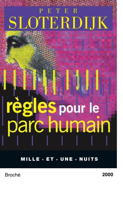 Règles pour le parc humain - Une lettre en réponse à la Lettre sur l'humanisme de Heidegger - Peter Sloterdijk