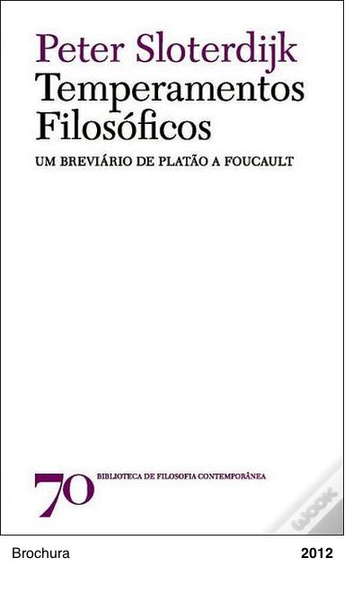 Temperamentos Filosóficos - Um Breviário de Platão a Foucault - Peter Sloterdijk