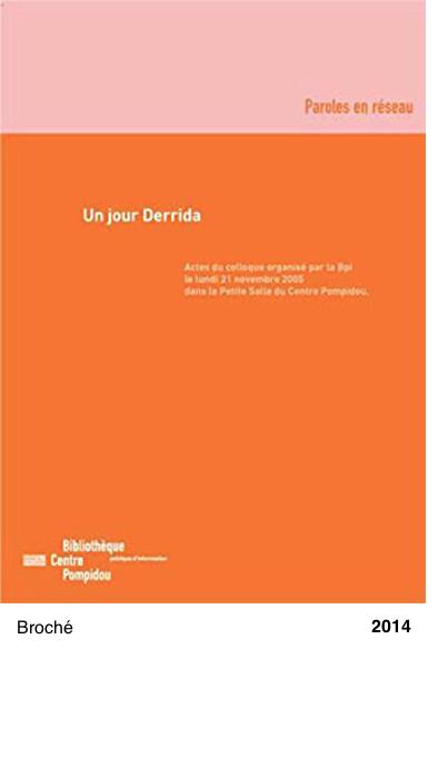 Un jour Derrida (Paroles en réseau)