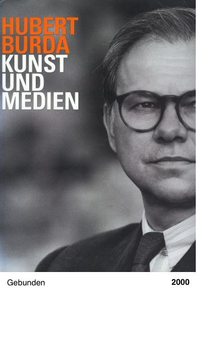 Hubert Burda. Kunst und Medien