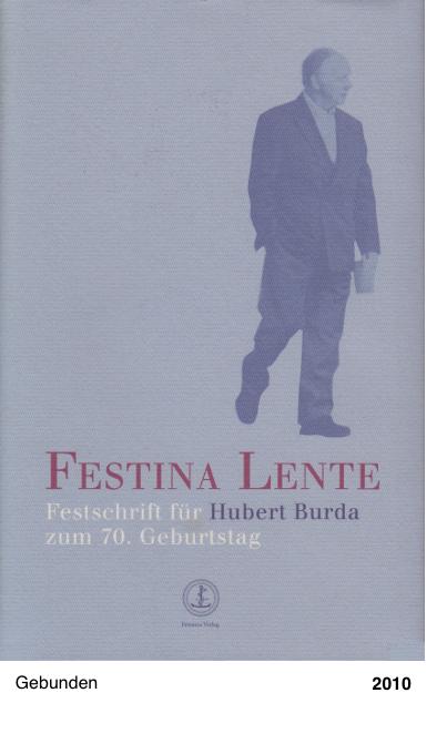 Festina Lente. Festschrift für Hubert Burda zum 70. Geburtstag