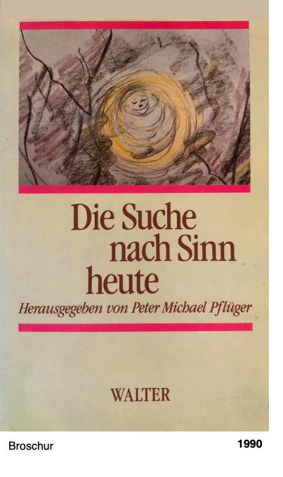 Die Suche nach Sinn heute - Hg. Peter Michael Pflüger