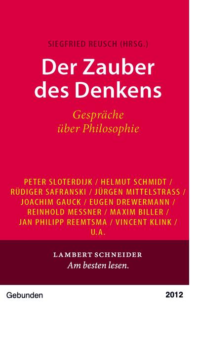 Der Zauber des Denkens: Gespräche über Philosophie